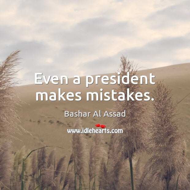 Even a president makes mistakes. Image