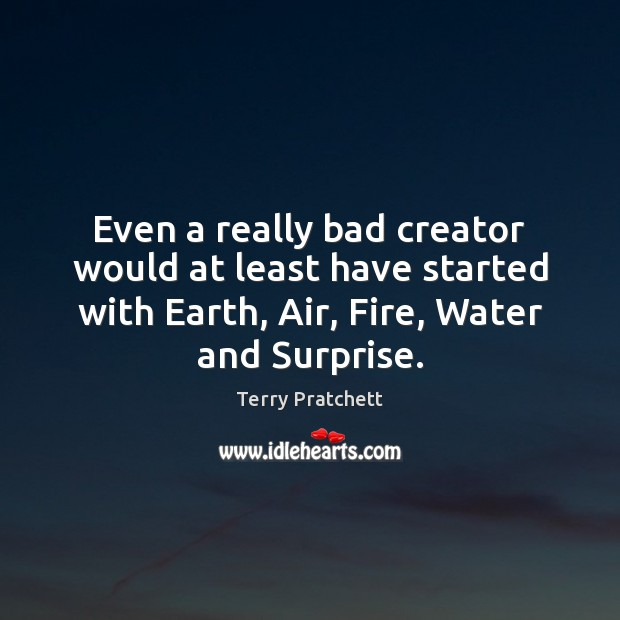 Even a really bad creator would at least have started with Earth, Image
