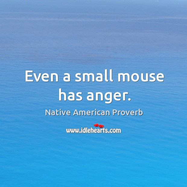 Image, Even a small mouse has anger.