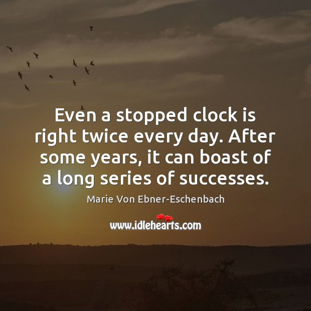 Even a stopped clock is right twice every day. After some years, Image