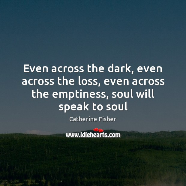 Even across the dark, even across the loss, even across the emptiness, Image