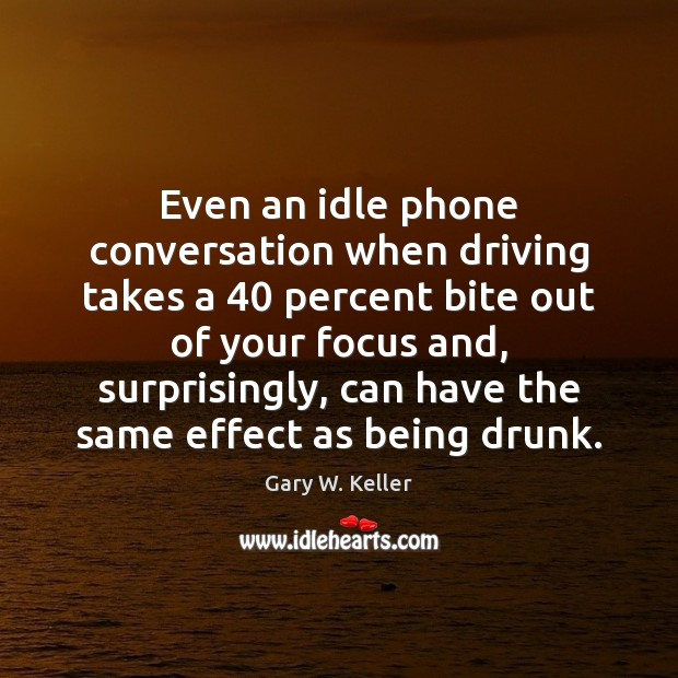 Image about Even an idle phone conversation when driving takes a 40 percent bite out