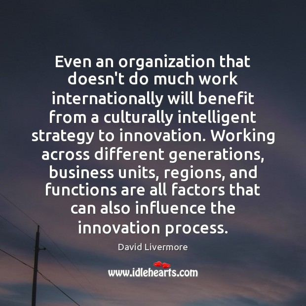 Image, Even an organization that doesn't do much work internationally will benefit from