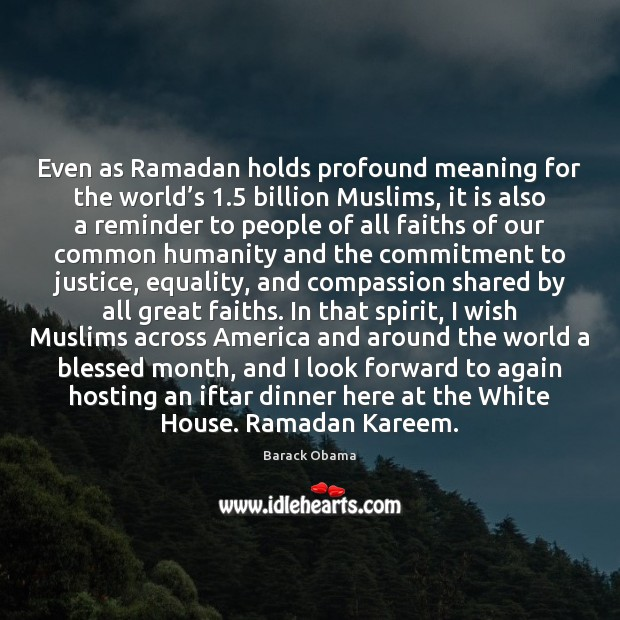 Even as Ramadan holds profound meaning for the world's 1.5 billion Muslims, Ramadan Quotes Image