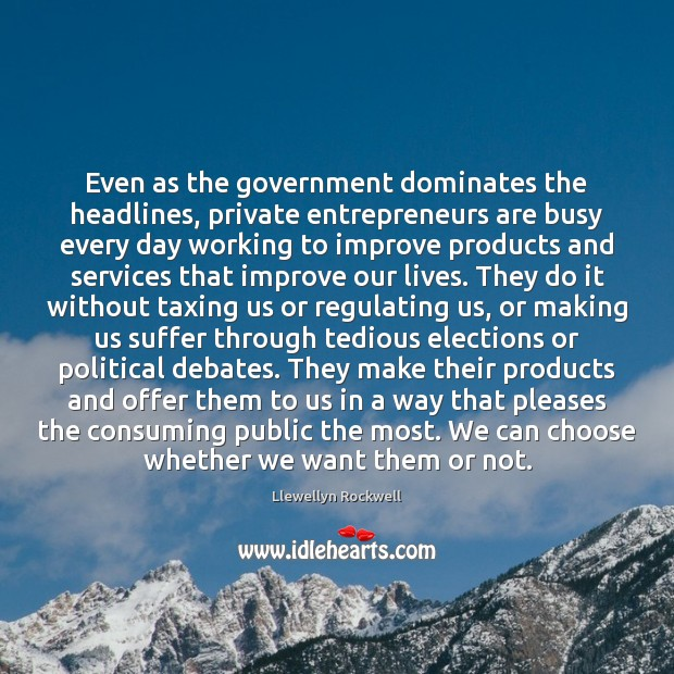 Even as the government dominates the headlines, private entrepreneurs are busy every Entrepreneurship Quotes Image