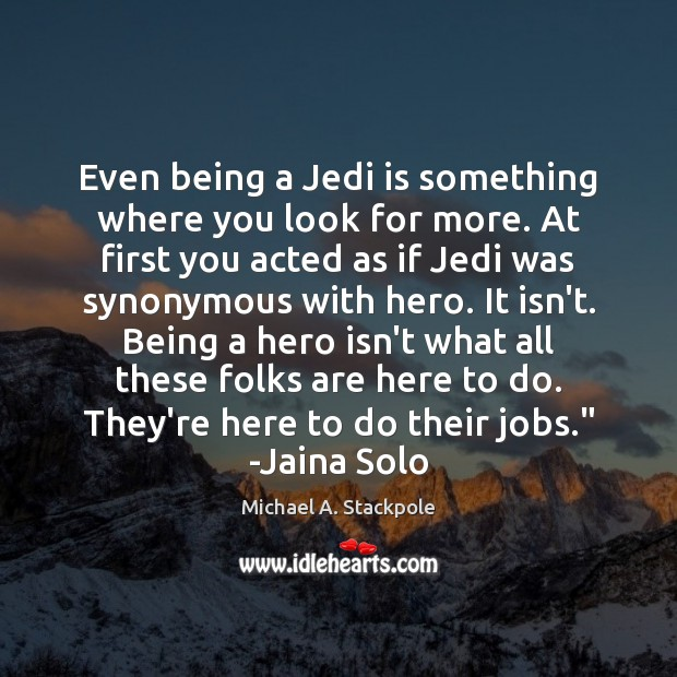 Image, Even being a Jedi is something where you look for more. At