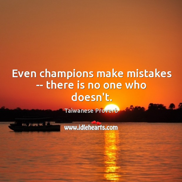 Image, Even champions make mistakes — there is no one who doesn't.
