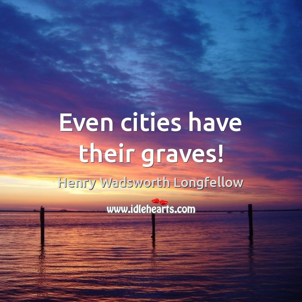 Even cities have their graves! Image