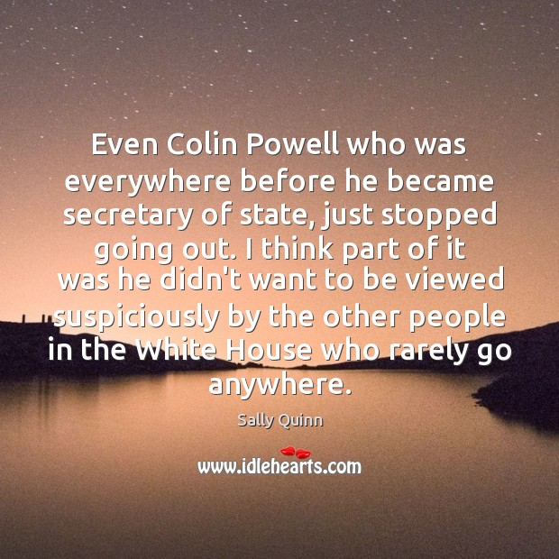 Image, Even Colin Powell who was everywhere before he became secretary of state,