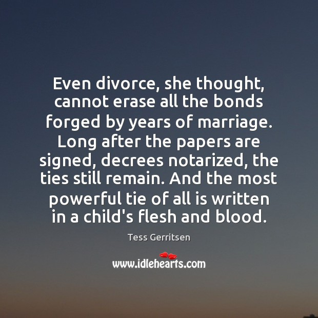 Image, Even divorce, she thought, cannot erase all the bonds forged by years