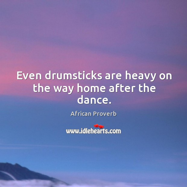 Image, Even drumsticks are heavy on the way home after the dance.