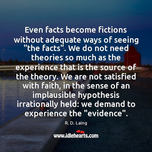 """Image, Even facts become fictions without adequate ways of seeing """"the facts"""". We"""
