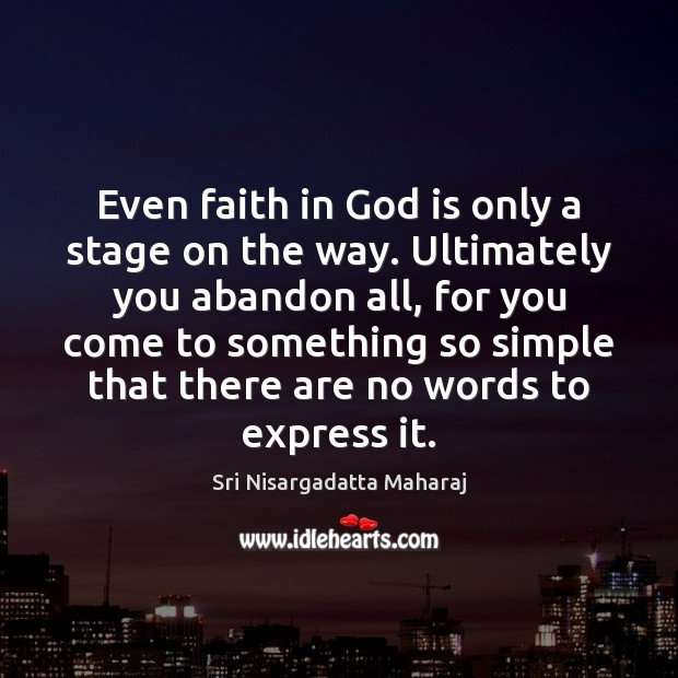 Even faith in God is only a stage on the way. Ultimately Image