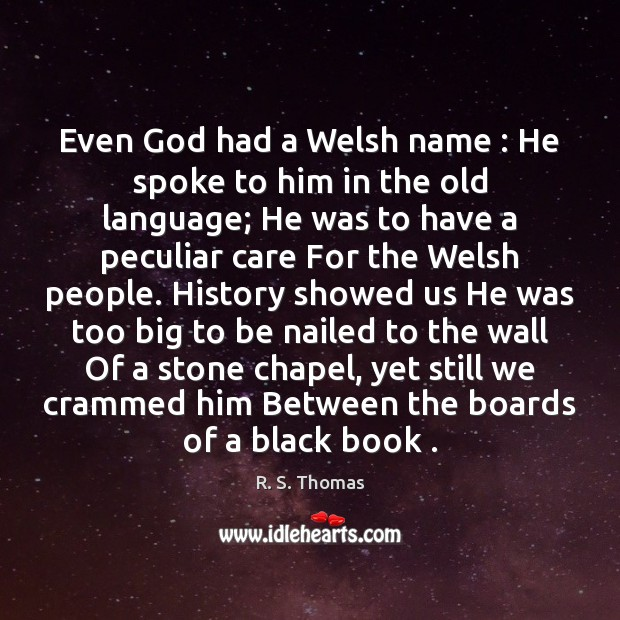 Even God had a Welsh name : He spoke to him in the Image