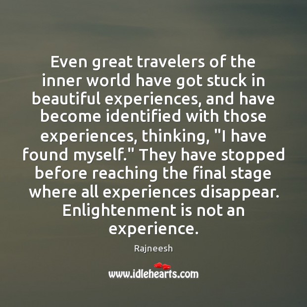 Image, Even great travelers of the inner world have got stuck in beautiful