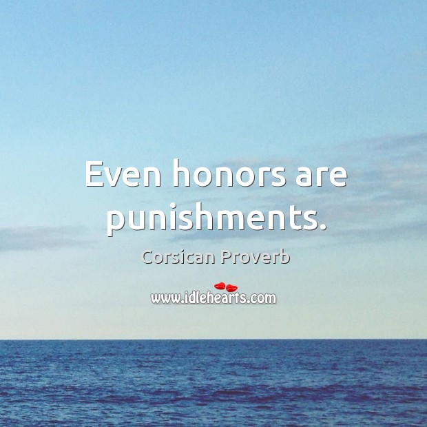 Image, Even honors are punishments.