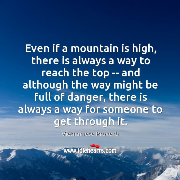 Even if a mountain is high, there is always a way to reach the top Vietnamese Proverbs Image