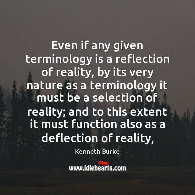 Even if any given terminology is a reflection of reality, by its Image