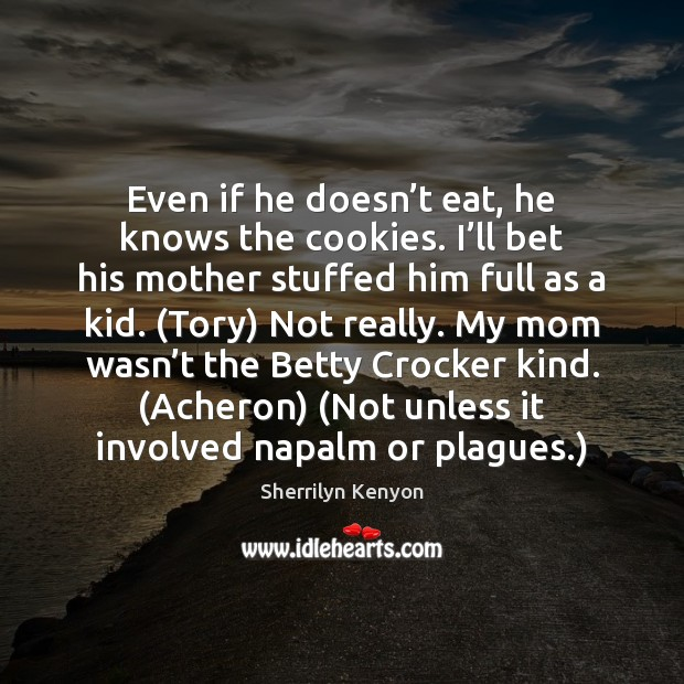 Image, Even if he doesn't eat, he knows the cookies. I'll