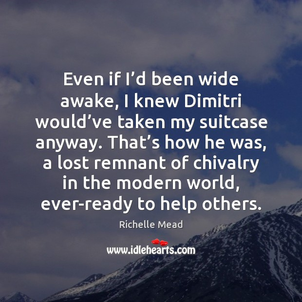Even if I'd been wide awake, I knew Dimitri would've Image