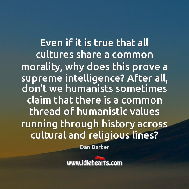 Image, Even if it is true that all cultures share a common morality,