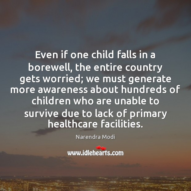 Image, Even if one child falls in a borewell, the entire country gets