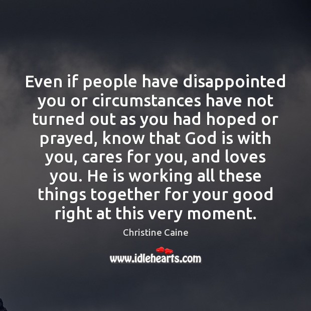 Image, Even if people have disappointed you or circumstances have not turned out