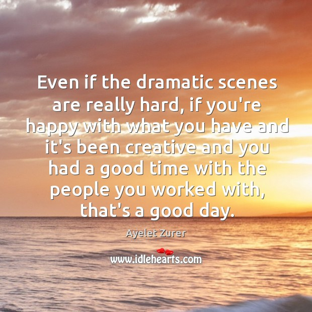 Even if the dramatic scenes are really hard, if you're happy with Image