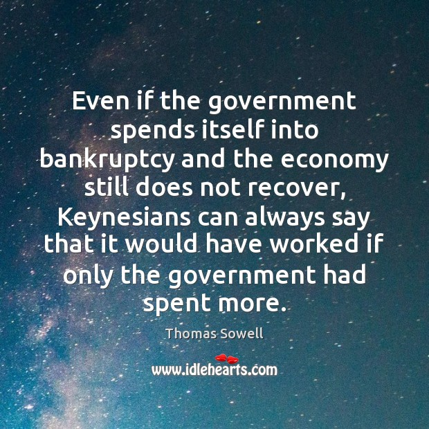 Image, Even if the government spends itself into bankruptcy and the economy still