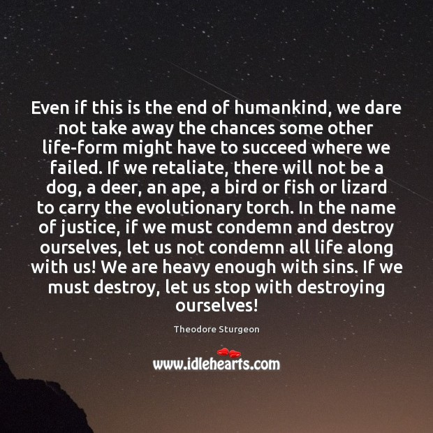Even if this is the end of humankind, we dare not take Image