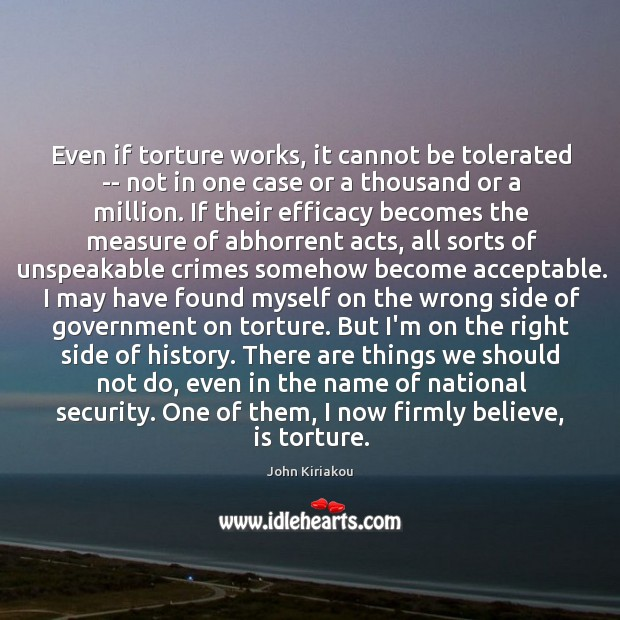 Even if torture works, it cannot be tolerated — not in one Image