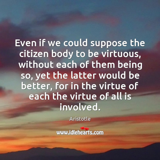 Image, Even if we could suppose the citizen body to be virtuous, without