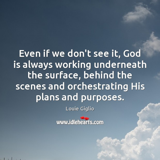 Even if we don't see it, God is always working underneath the Image