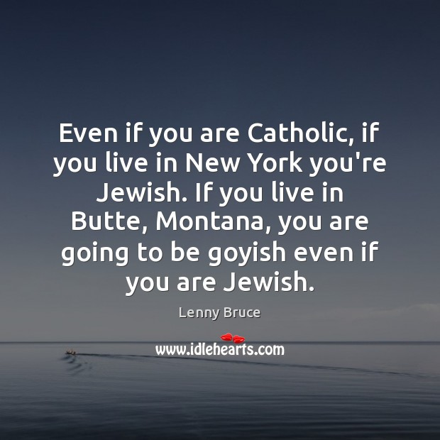 Even if you are Catholic, if you live in New York you're Image