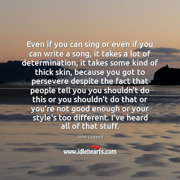 Even if you can sing or even if you can write a Image