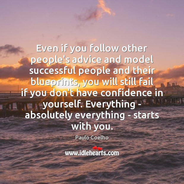 Image, Even if you follow other people's advice and model successful people and
