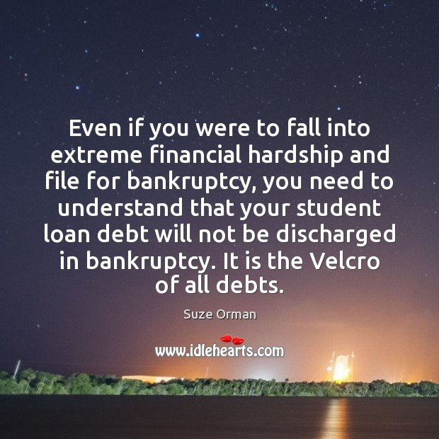 Image, Even if you were to fall into extreme financial hardship and file