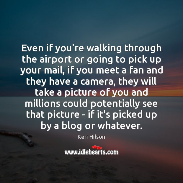Even if you're walking through the airport or going to pick up Image