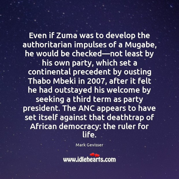 Even if Zuma was to develop the authoritarian impulses of a Mugabe, Image