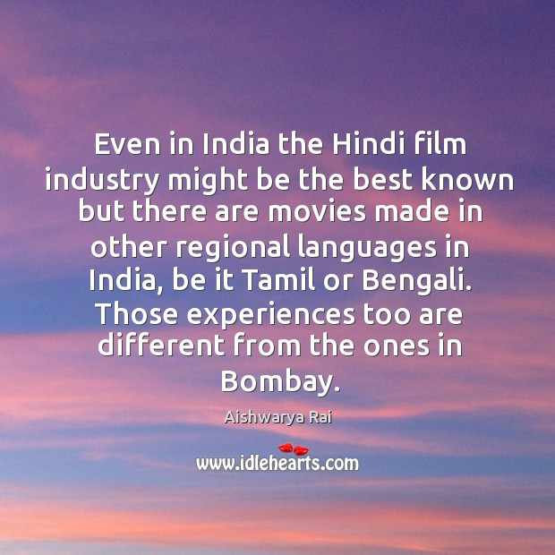 Image, Even in india the hindi film industry might be the best known but there are movies made