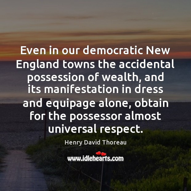 Even in our democratic New England towns the accidental possession of wealth, Image
