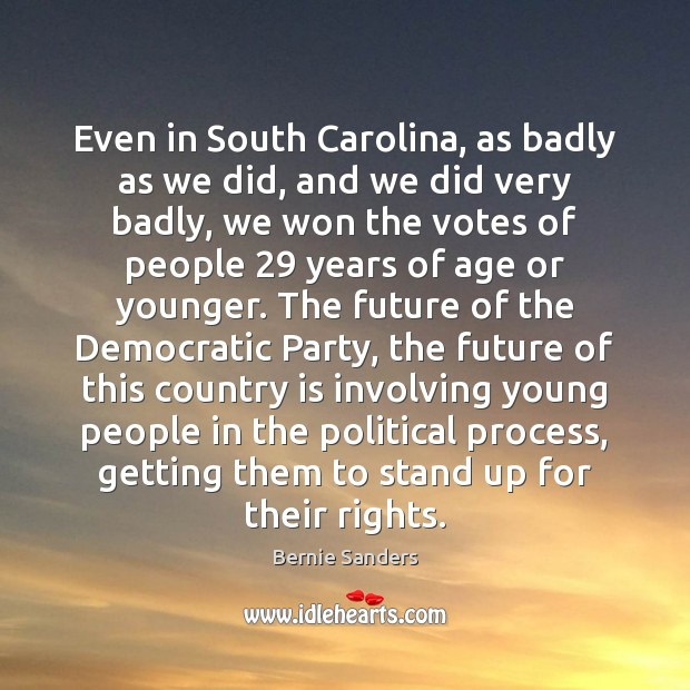 Even in South Carolina, as badly as we did, and we did Image