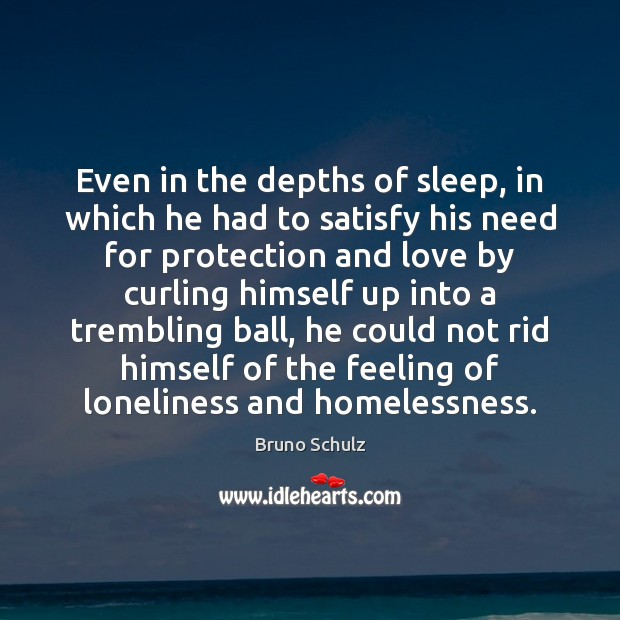 Even in the depths of sleep, in which he had to satisfy Image