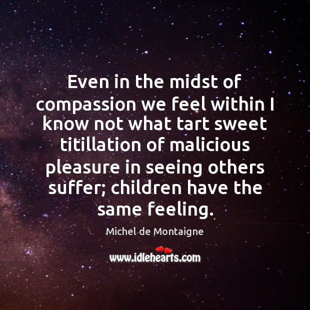 Image, Even in the midst of compassion we feel within I know not