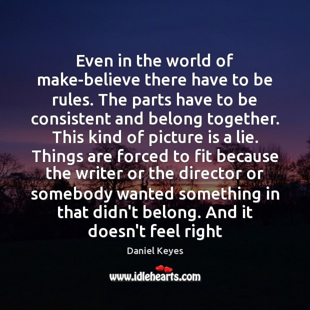 Even in the world of make-believe there have to be rules. The Daniel Keyes Picture Quote
