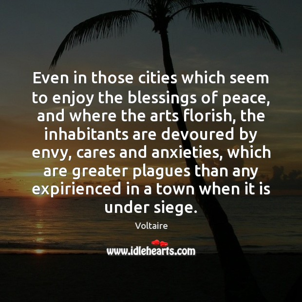 Image, Even in those cities which seem to enjoy the blessings of peace,