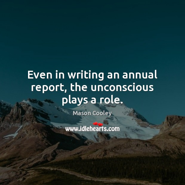 Image, Even in writing an annual report, the unconscious plays a role.
