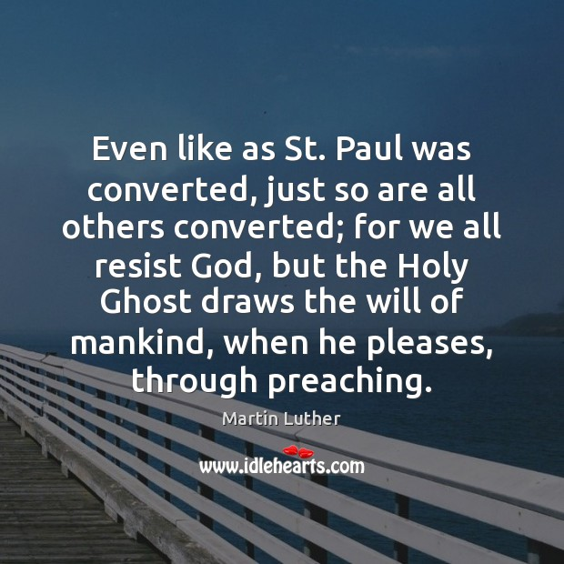 Image, Even like as St. Paul was converted, just so are all others