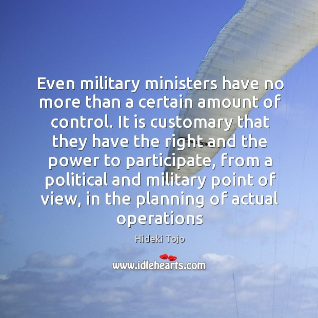 Even military ministers have no more than a certain amount of control. Image