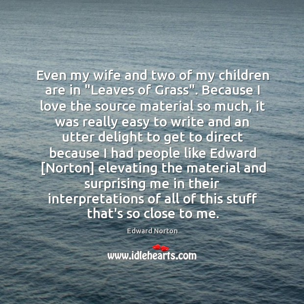 """Image, Even my wife and two of my children are in """"Leaves of"""